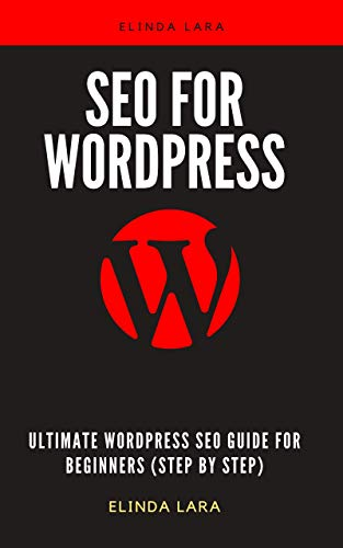 seo for wordpress: Ultimate WordPress SEO Guide for Beginners (Step by Step) (English Edition)