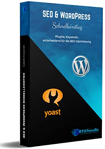 SEO & WordPress Schnelleinstieg: Plugins, Keywords-entscheidend für die SEO Optimierung